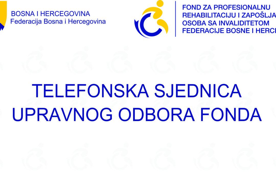 Održana 12. telefonska sjednica Upravnog odbora Fonda
